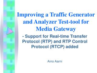 Improving a Traffic Generator and Analyzer Test-tool for Media Gateway