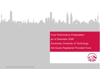 Fund Performance Presentation  as of December 2009 Suranaree University of Technology