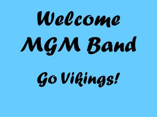Welcome  MGM Band