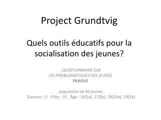 Project Grundtvig Quels outils �ducatifs pour la socialisation des jeunes?