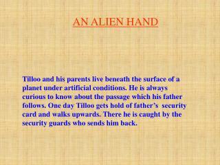 AN ALIEN HAND