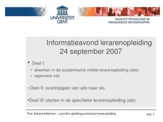 Informatieavond lerarenopleiding  24 september 2007