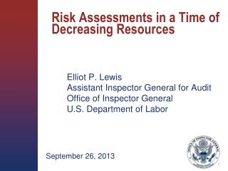 Risk Assessments in a Time of Decreasing Resources