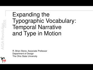 Expanding the  Typographic Vocabulary:  Temporal Narrative  and Type in Motion