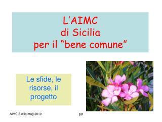 """L'AIMC  di Sicilia per il """"bene comune"""""""