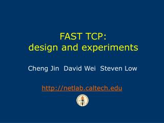 FAST TCP: design and experiments