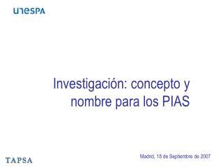 Investigación: concepto y nombre para los PIAS