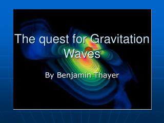The quest for Gravitation Waves