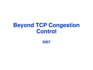 Beyond TCP Congestion Control