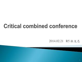 Critical combined conference