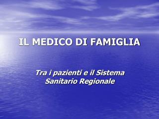 IL MEDICO DI FAMIGLIA
