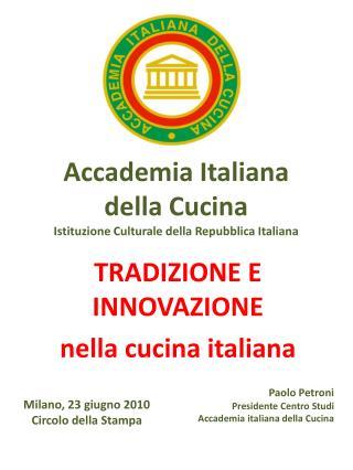 Accademia Italiana della Cucina Istituzione Culturale della Repubblica Italiana