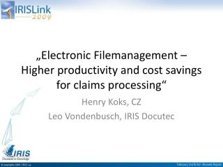 """Electronic Filemanagement – Higher productivity and cost savings for claims processing"""
