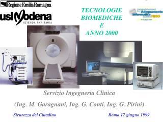 Servizio Ingegneria Clinica  (Ing. M. Garagnani, Ing. G. Conti, Ing. G. Pirini)