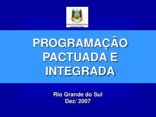 Rio Grande do Sul  Dez/ 2007