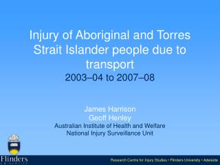 Injury of Aboriginal and Torres Strait Islander people due to transport 2003–04 to 2007–08