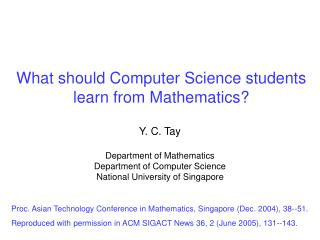 What should Computer Science students learn from Mathematics?