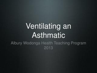 Ventilating an Asthmatic