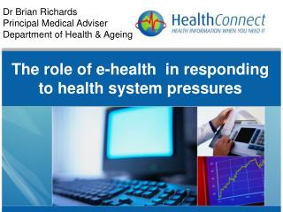 The role of e-health  in responding to health system pressures
