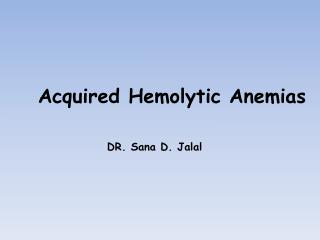 Acquired Hemolytic Anemias