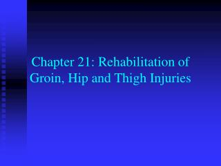 Chapter 21: Rehabilitation of Groin, Hip and Thigh Injuries