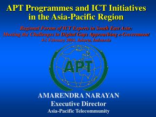APT Programmes and ICT Initiatives  in the Asia-Pacific Region