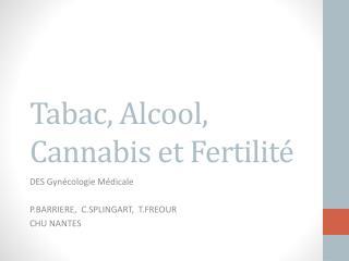 Tabac, Alcool, Cannabis et Fertilité
