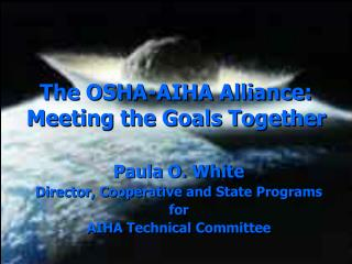 The OSHA-AIHA Alliance: Meeting the Goals Together