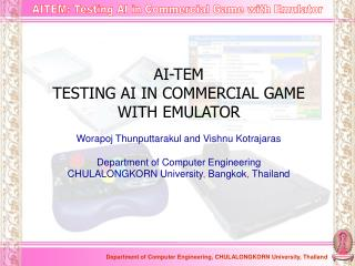 AI-TEM TESTING AI IN COMMERCIAL GAME  WITH EMULATOR
