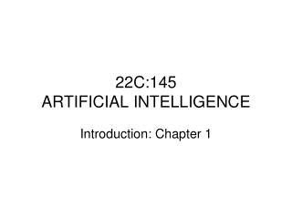 22C:145  ARTIFICIAL INTELLIGENCE