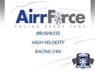 BRUSHLESS HIGH VELOCITY RACING FAN