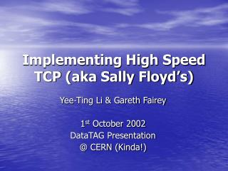 Implementing High Speed TCP (aka Sally Floyd's)