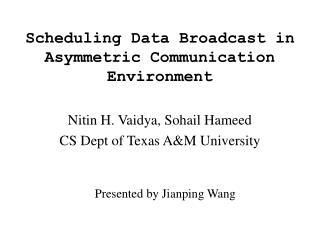 Scheduling Data Broadcast in Asymmetric Communication Environment