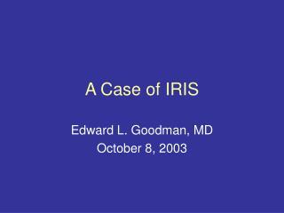 A Case of IRIS