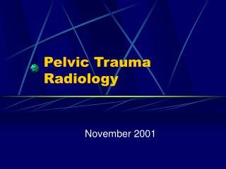 Pelvic Trauma Radiology