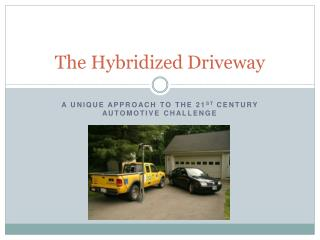 The Hybridized Driveway