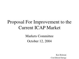 Proposal For Improvement to the Current ICAP Market