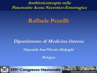 Raffaele Pezzilli Dipartimento di Medicina Interna  Ospedale Sant'Orsola-Malpighi Bologna