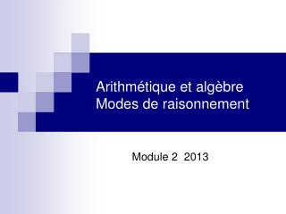 Arithmétique et algèbre Modes de raisonnement