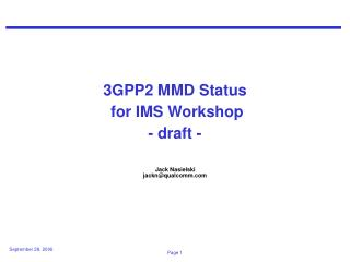 3GPP2 MMD Status  for IMS Workshop - draft -