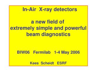 In-Air  X-ray detectors a new field of  extremely simple and powerful beam diagnostics