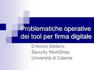 Problematiche operative dei tool per firma digitale