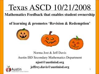Norma Jost & Jeff Davis  Austin ISD Secondary Mathematics Department njost@austinisd