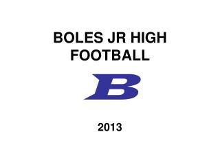 BOLES JR HIGH FOOTBALL B