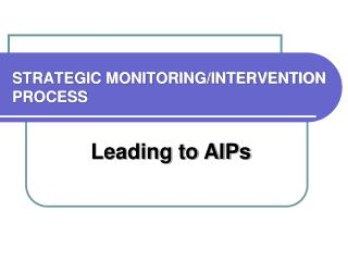 STRATEGIC MONITORING/INTERVENTION PROCESS