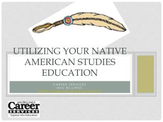 Utilizing Your Native American Studies Education