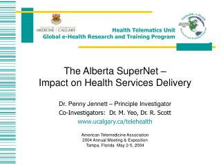 The Alberta SuperNet    Impact on Health Services Delivery  Dr. Penny Jennett   Principle Investigator Co-Investigators: