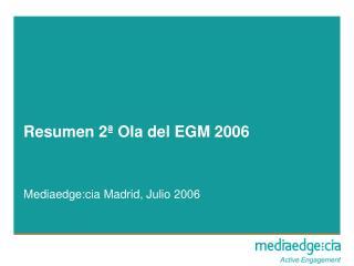 Resumen 2ª Ola del EGM 2006