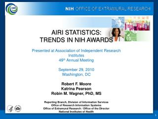 AIRI STATISTICS: TRENDS IN NIH AWARDS Presented at Association of Independent Research Institutes