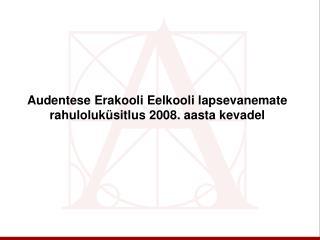 Audentese Erakooli Eelkooli lapsevanemate rahuloluküsitlus 2008. aasta kevadel